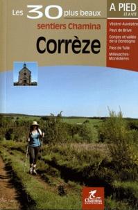 Corrèze- Les 30 plus beaux sentiers -  Chamina pdf epub