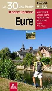 Chamina - Eure - Les 30 plus beaux sentiers.