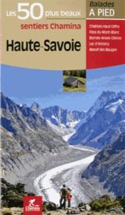 Chamina - Haute Savoie - Les 50 plus beaux sentiers.