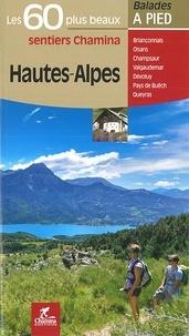Chamina - Hautes-Alpes - Les 60 plus beaux sentiers Chamina.