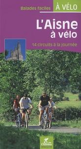 Chamina - L'Aisne à vélo - 14 circuits à la journée.