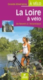 Chamina - La Loire à vélo : de Nevers à l'Atlantique - Grands itinéraires à vélo.