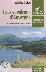 Chamina - Lacs et volcans d'Auvergne - Balades à pied. 8 circuits de 2 ou 3 jours.