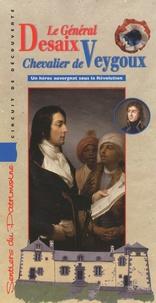 Chamina - Le général Desaix, chevalier de Veygoux - Un héros auvergnat sous la Révolution.