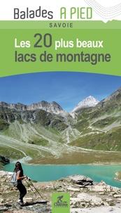 Chamina - Les 20 plus beaux lacs de montagne Savoie.