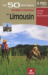 Les 50 plus beaux sentiers Chamina en Limousin- Corrèze, Creuse, Haute-Vienne -  Chamina pdf epub