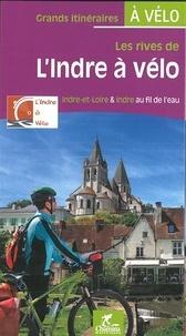 Les rives de l'Indre à vélo- Indre-et-Loire & Indre au fil de l'eau -  Chamina pdf epub