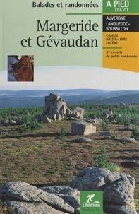 Chamina - Margeride et Gévaudan - Plateau d'Ally et Pays de Ruynes, la Haute Truyère, la Haute Margeride, les gorges de l'Allier : 47 circuits de petite randonnée.