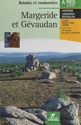 Margeride et Gévaudan. Plateau d'Ally et Pays de Ruynes, la Haute Truyère, la Haute Margeride, les gorges de l'Allier : 47 circuits de petite randonnée