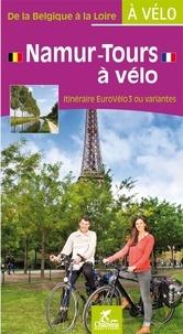 Chamina - Namur-Tours à vélo - Itinéraire EuroVélo3 ou variantes.