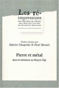 CHAMPELOT P et Odette Chapelot - Pierre et métal dans le bâtiment au Moyen Age.