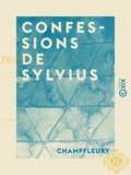 Champfleury - Confessions de Sylvius.