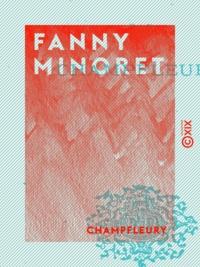 Champfleury - Fanny Minoret.
