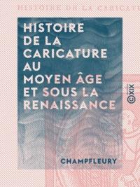Champfleury - Histoire de la caricature au Moyen Âge et sous la Renaissance.