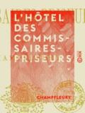 Champfleury - L'Hôtel des commissaires-priseurs.