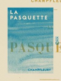 Champfleury - La Pasquette.