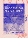 "Champfleury - La Succession """"Le Camus""""."