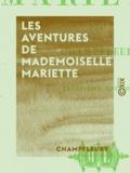 Champfleury - Les Aventures de mademoiselle Mariette.