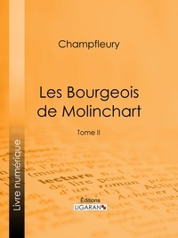Champfleury et  Ligaran - Les Bourgeois de Molinchart - Tome II.
