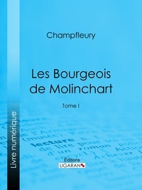 Champfleury et  Ligaran - Les Bourgeois de Molinchart - Tome I.