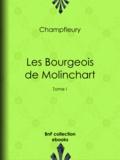 Champfleury - Les Bourgeois de Molinchart - Tome I.