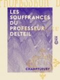 Champfleury - Les Souffrances du professeur Delteil.