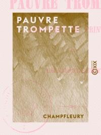 Champfleury - Pauvre Trompette - Fantaisies de printemps.