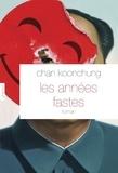 Chan Koonchung - Les années fastes.