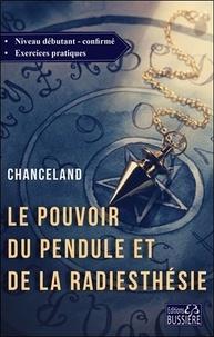 Chanceland - Le pouvoir du pendule et de la radiesthésie - Cours du débutant jusqu'à l'expertise.