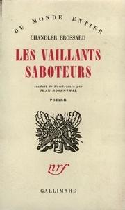 Chandler Brossard - Les vaillants saboteurs.