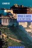 Chandra Das - Voyage à Lhassa et au Tibet central.