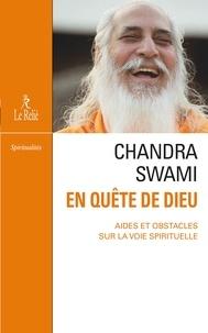 Chandra Swâmi - En quête de dieu - Aides et obstacles sur la voie spirituelle.