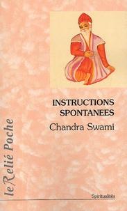 Chandra Swâmi - Instructions spontanées.