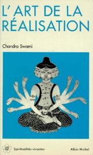 Chandra Swâmi - L'Art de la réalisation.