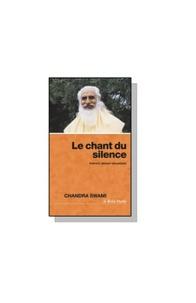 Chandra Swâmi - Le chant du silence.