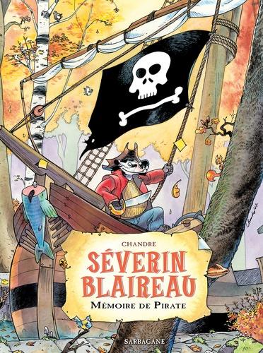 Séverin Blaireau. Mémoire de pirate