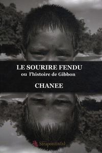 Chanee - Le sourire fendu ou l'histoire de Gibbon.