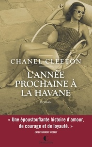 Chanel Cleeton - L'année prochaine à la Havane.
