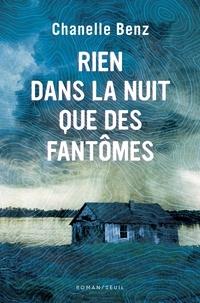 Meilleur livre gratuit à télécharger Rien dans la nuit que des fantômes  9782021344219 (Litterature Francaise) par Chanelle Benz