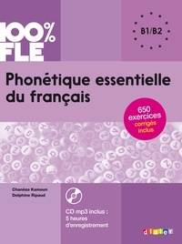 Chanèze Kamoun et Delphine Ripaud - Phonétique essentielle du français B1-B2. 1 CD audio MP3