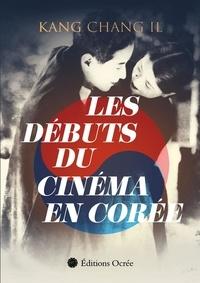 Chang il Kang - Les débuts du cinéma en Corée.