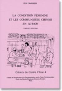 Chang-Ming Hua - La condition féminine et les communistes chinois en action - Yan'nan, 1935-1946.