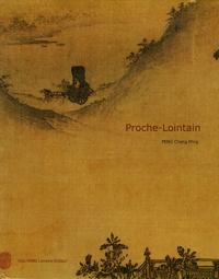 Chang Ming Peng - Proche-Lointain - Approche comparée de l'art chinois et occidental.