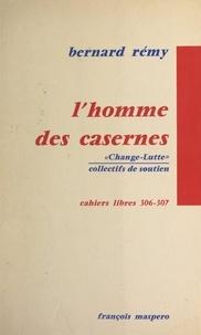 Change-Lutte, collectifs de so et Bernard Rémy - L'homme des casernes.