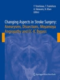 Changing Aspects in Stroke Surgery: Aneurysms, Dissections, Moyamoya Angiopathy and EC-IC Bypass.