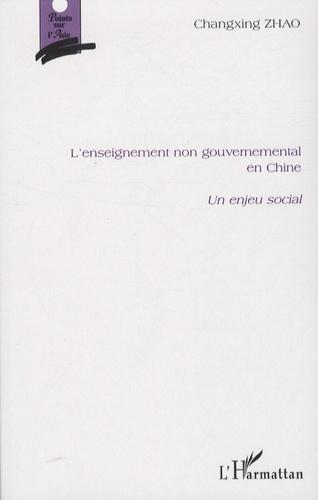Changxing Zhao - L'enseignement non gouvernemental en Chine - Un enjeu social.