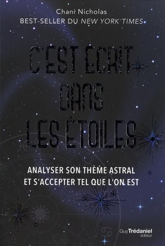Chani Nicholas - C'est écrit dans les étoiles - Analyser son thème astral et s'accepter tel que l'on est.