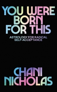 Chani Nicholas - You Were Born For This - Astrology for Radical Self-Acceptance.