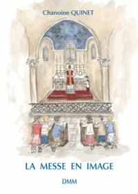 Chanoine Quinet - La messe en image pour les petits.