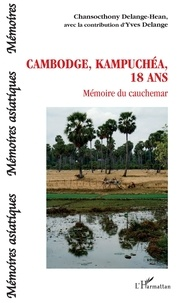 Chansocthony Delange-Hean - Cambodge, Kampuchéa, 18 ans - Mémoire du cauchemar.